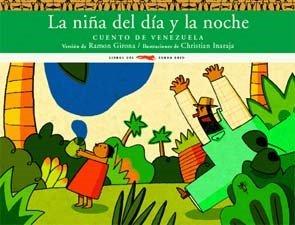 9788496509894: La nina del dia y la noche/ The Girl of Day and Night: Cuento de Venezuela/ A Tale from Venezuela (Spanish Edition)
