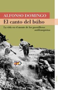 9788496511194: El canto del búho: La vida en el monte de la guerrilla antifranquista (70 Años)