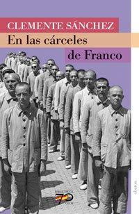 9788496511200: En las carceles de Franco/ In the Jails of Franco (Spanish Edition)