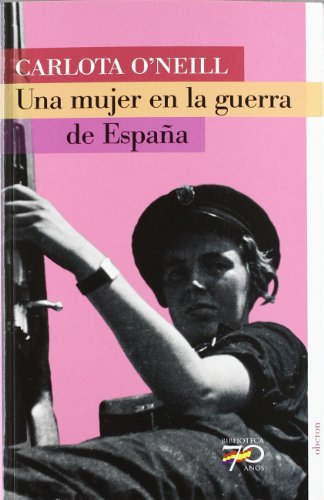 9788496511224: Una Mujer En La Guerra De Espana / A Women in the Spanish War (Biblioteca 70 Anos/ 70 Years Library) (Spanish Edition)