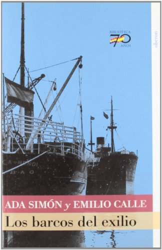 9788496511255: Los Barcos Del Exilio/ the Exile Boats (Spanish Edition)