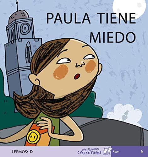 9788496514126: Paula Tiene Miedo (Leemos: D), Vol.6 (Mis Primeros Calcetines)