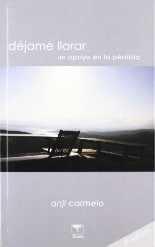 9788496516144: D?jame llorar un apoyo en la p?rdida (Spanish Edition)