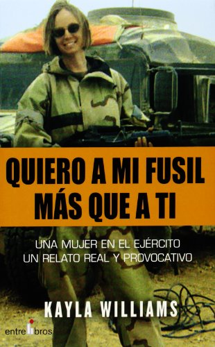 9788496517080: Quiero a Mi Fusil Mas Que a Ti (Spanish Edition)