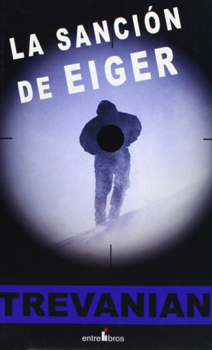9788496517189: La sancion de eiger (Spanish Edition)