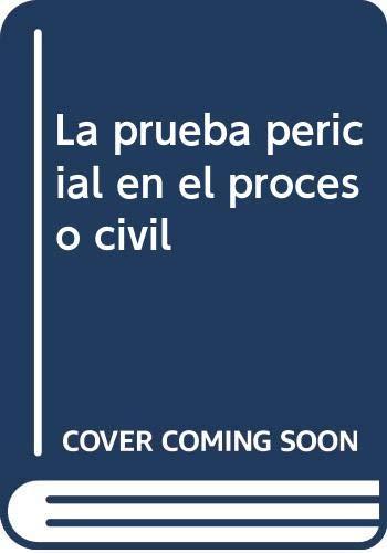 La prueba pericial en el proceso civil