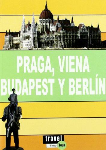 9788496519527: Praga, Viena, Budapest y Berlín - travel time tour