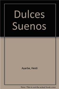 9788496525498: Dulces Suenos/ Sweets Dreams (Spanish Edition)