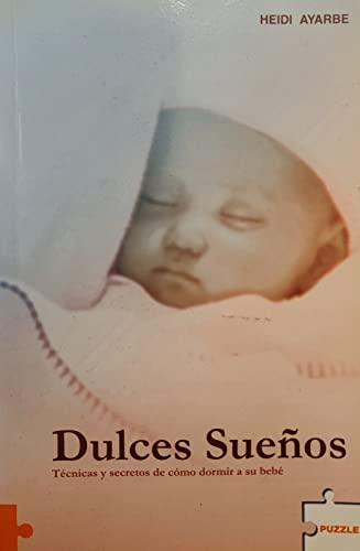 9788496525498: Dulces Suenos/ Sweets Dreams (Spanish Edition)