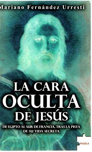 9788496525740: 75: La cara oculta de Jesús: De Egipto al sur de Francia, tras la pista de su vida secreta (Puzzle)