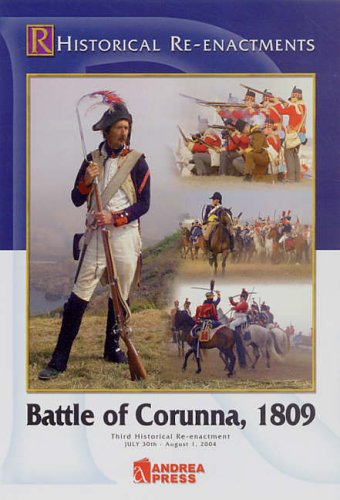 9788496527379: Battle of Corunna, 1809: The Third Historical Re-enactment July 30th - August 1st, 2004 (Reenactment Series)