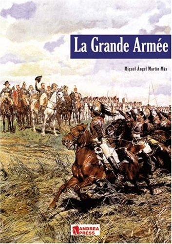 9788496527447: La grand armee: An Introduction to Napoleon's Army (Modelling Manuals)