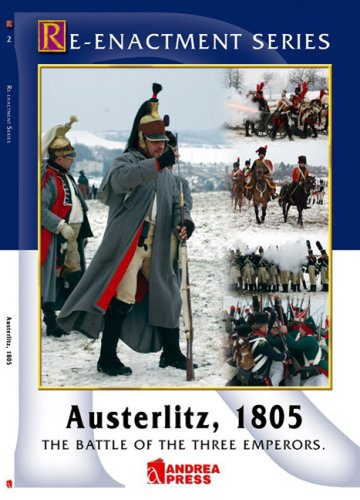 9788496527751: Austerlitz, 1805: The Battle of the Three Emperors (Re-Enactment Series)