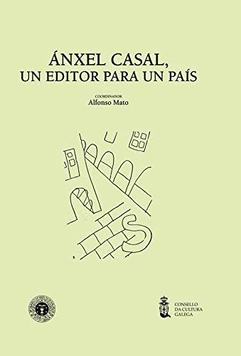 9788496530478: Ánxel Casal, un editor para un país: Catálogos de Lar e Nós (Galician Edition)
