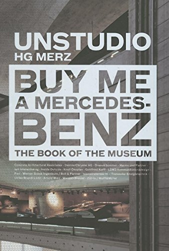 Buy Me a Mercedes-Benz: The Book of the Museum (Hardcover): Ben Van Berkel