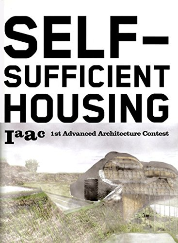 9788496540439: Self-Sufficient Housing: 1st Advanced Architecture Contest (ACTAR)