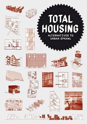 Total Housing: Alternatives to Urban Sprawl