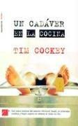 UN CADÁVER EN LA COCINA: Tim Cockey