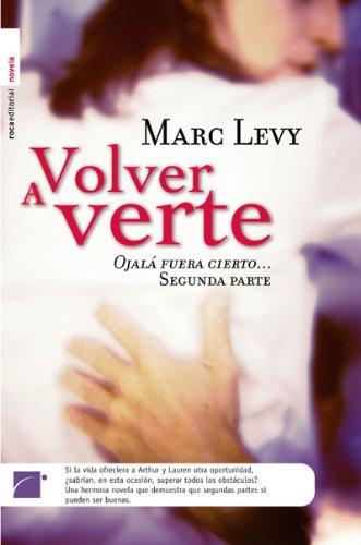9788496544635: Volver A Verte Ojala Fuera Cierto (Novela (roca))