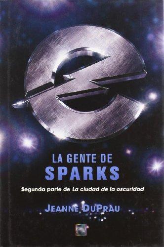 La Gente De Sparks/ the People of: DuPrau, Jeanne
