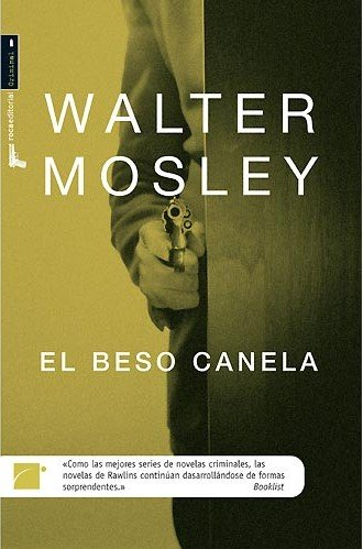 BESO CANELA (Spanish Edition): Walter Mosley