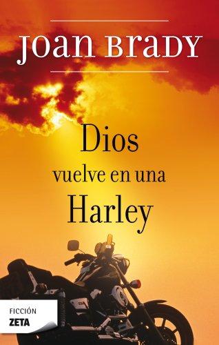 9788496546066: Dios Vuelve en una Harley (Spanish Edition)