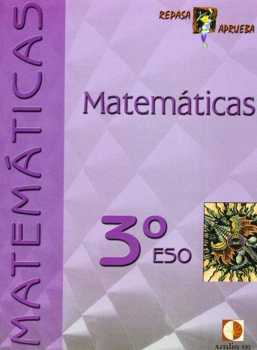 9788496547391: Repasa y aprueba, matemáticas, 3º ESO