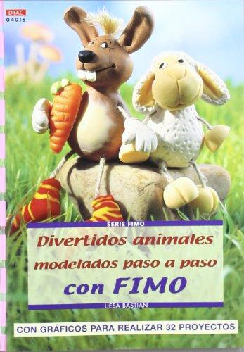 Serie Fimo nº 15. DIVERTIDOS ANIMALES MODELADOS: Lisa Bastian