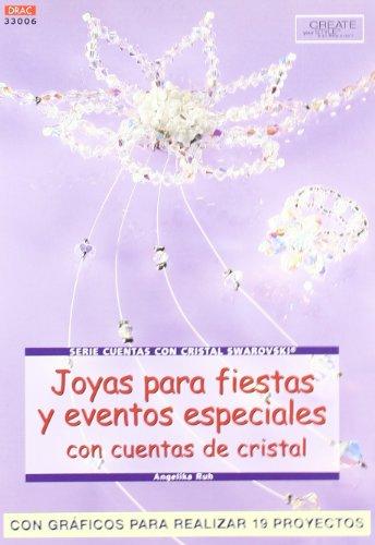 9788496550049: Serie Swarovski nº 6. JOYAS PARA FIESTAS Y EVENTOS ESPECIALES CON CUENTAS DE CRISTAL