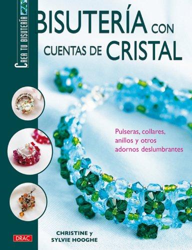 9788496550063: Bisuteria Con Cuentas De Cristal/ Making Jewelry With Crystal: Pulseras, Collares, Anillos Y Otros Adornos Deslumbrantes / Bracelets, Necklaces, Rings ... Create Your Own Jewelry) (Spanish Edition)