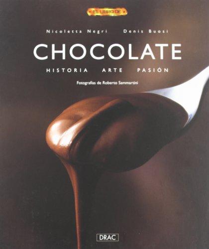 9788496550322: Chocolate : historia, arte, pasión