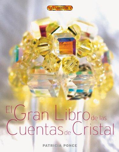 El Gran Libro De Las Cuentas De Cristal/ The Great Book of Crystal Beads (Spanish Edition): ...