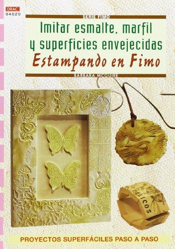 9788496550865: Serie Fimo nº 20. IMITAR ESMALTE, MARFIL Y SUPERFICIES ENVEJECIDAS ESTAMPADO EN FIMO (Cp Serie Fimo (drac))