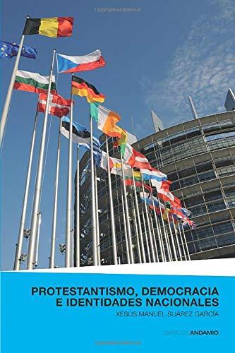 9788496551817: Protestantismo, democracia e identidades nacionales (Spanish Edition)