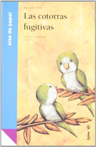 9788496553125: Las cotorras fugitivas / The Fugitive Parrots (Alas de papel: Azul / Paper Wings: Blue) (Spanish Edition)