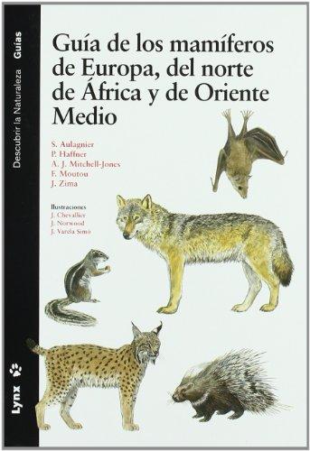 Guía de los mamíferos de europa, del: Haffner, Patrick/Aulagnier, Stéphane/Mitchell-Jones,
