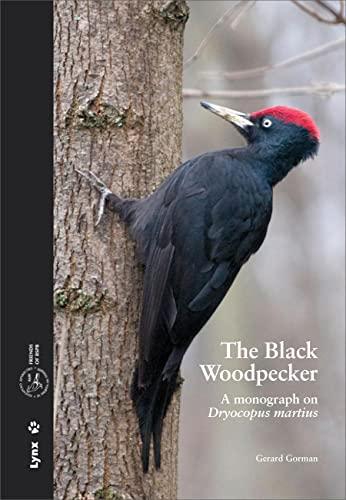 9788496553798: The Black Woodpecker: A Monograph on Dryocopus Martius