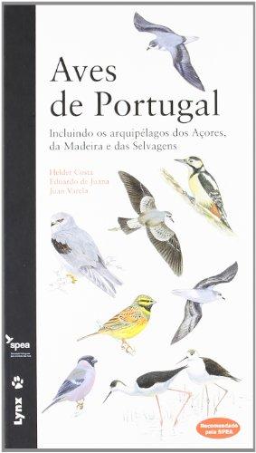 9788496553804: Aves de Portugal: Incluindo os arquipélagos dos Açores, da Madeira e das Selvagens