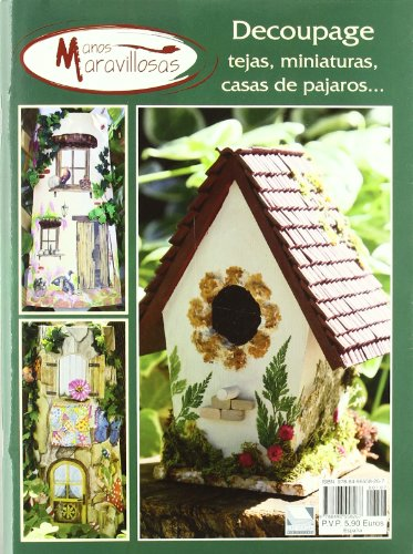 9788496558267: Decoupage. tejas, miniaturas, Casas de pajaros