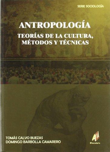 9788496560208: Antropologia. teorias de la cultura, metodos y tecnicas