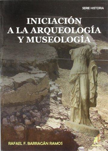 9788496560260: Iniciación a la Arqueología y Museología (Spanish Edition)