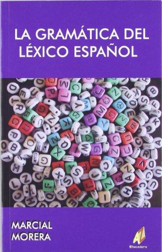 Gramatica del lexico español, (La): Morera, Marcial