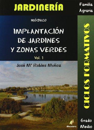 9788496560796: Implantacion de jardines y zonas verdes, vol. 1