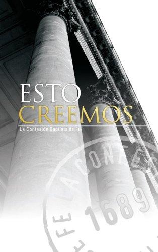 9788496562226: Esto Creemos. Confesión Baptista De Fe De 1689