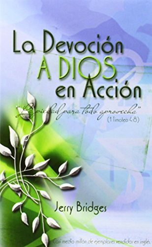 La Devocion a Dios En Accion (Spanish Edition) (8496562433) by Bridges, Jerry