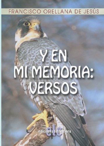 Y en mi memoria versos: Orellana de Jesús, Francisco