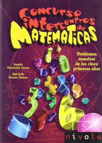 9788496566224: Concurso intercentros de matemáticas. Problemas resueltos de los 5 primeros años
