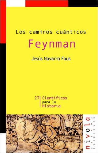 9788496566378: Los caminos cuánticos. Feynman (Científicos para la Historia)
