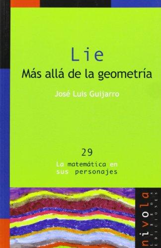 9788496566385: LIE. Más allá de la geometría (La matemática en sus personajes)