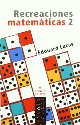 Recreaciones matematicas. Vol.2: Lucas, Edouard